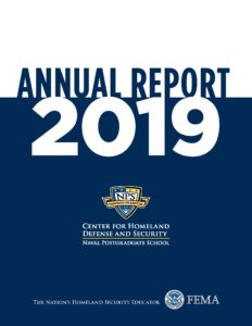 CENTER FOR HOMELAND DEFENSE AND SECURITY, 2019 Annual Report